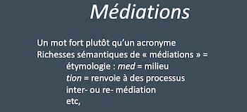 Définition Médiations