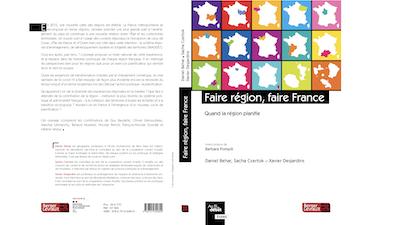 Read more about the article Xavier Desjardins publie «Faire région, faire France»