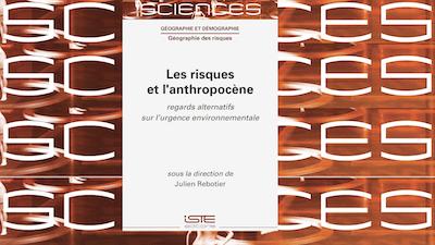 Read more about the article Patrick PIGEON contribue à l'ouvrage «Les risques et l'anthropocène»